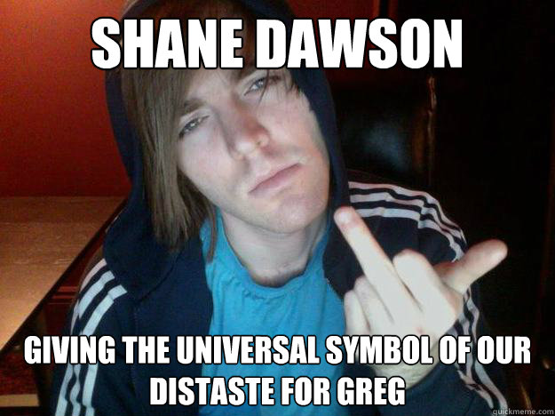 f2aa1fe2bea3c52fd87aa5b76ab1f5ffbb8c6a9247778db00a7c1bfa2957f135 shane dawson giving the universal symbol of our distaste for greg