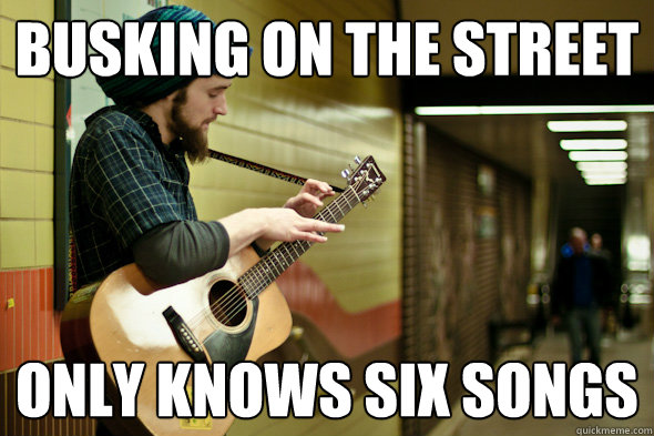 Busking on the street Only knows six songs - Busking on the street Only knows six songs  Busker Brent
