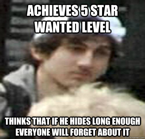 achieves 5 star wanted level thinks that if he hides long enough everyone will forget about it - achieves 5 star wanted level thinks that if he hides long enough everyone will forget about it  Misc