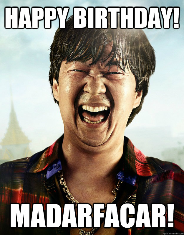 Happy Birthday Madarfacar Ken Jeong Its Friday Quickmeme