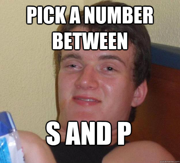 Pick a number between s and p - Pick a number between s and p  10 Guy