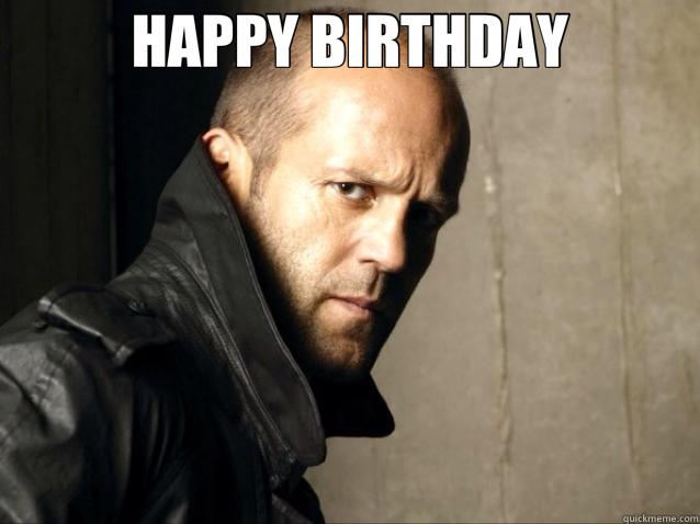 Funny Memes Jason : Jason statham happy birthday memes quickmeme