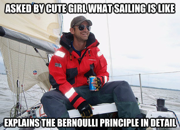 asked by cute girl what sailing is like explains the bernoulli