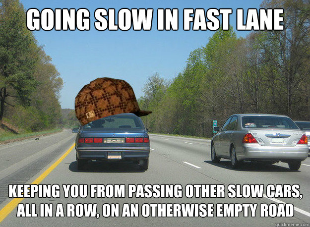Going Slow In Fast Lane Keeping You From Passing Other Slow Cars