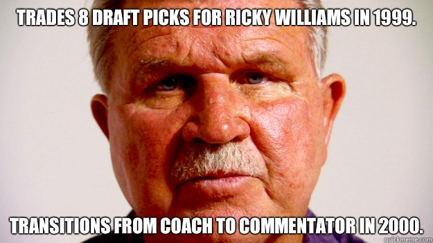 Trades 8 draft picks for Ricky Williams in 1999. Transitions from Coach to Commentator in 2000.