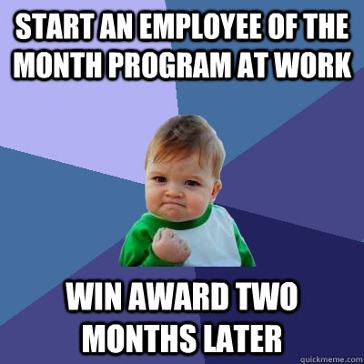 f33fd8751297c878ec64ce0a6dc25eefddac3c89a2b0499c07e728079ff633a9 start an employee of the month program at work win award two