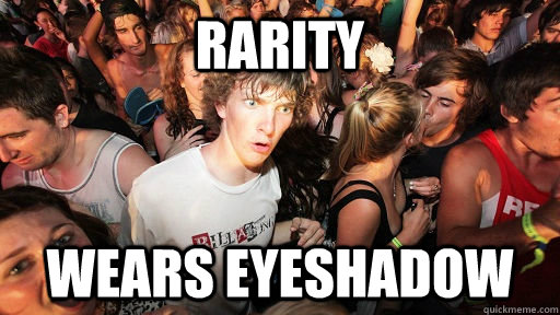 rarity wears eyeshadow - rarity wears eyeshadow  Sudden Clarity Clarence