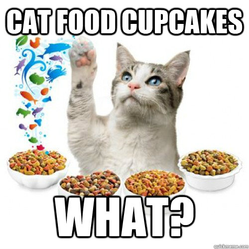cat food cupcakes what? - cat food cupcakes what?  Misc