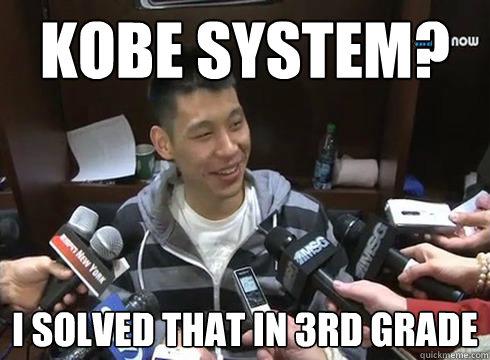 Kobe System? I solved that in 3rd grade  Jeremy Lin