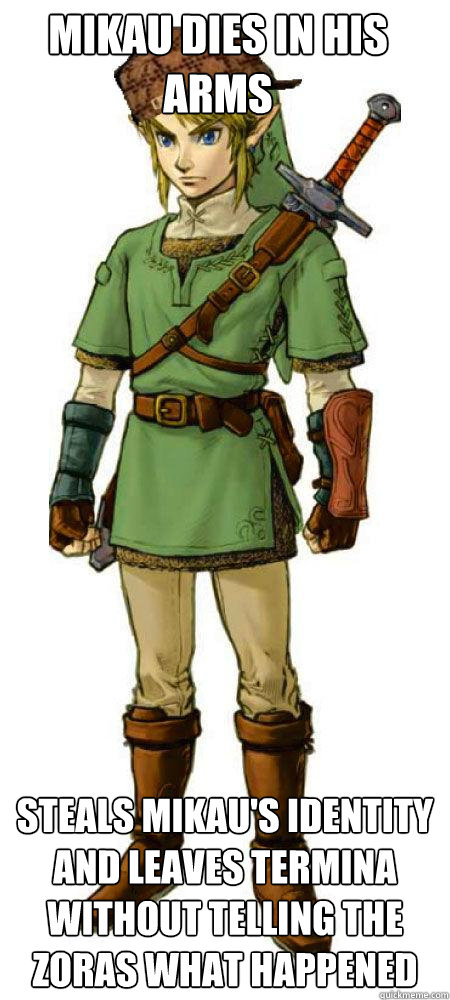 Mikau dies in his arms Steals Mikau's identity and leaves Termina without telling the Zoras what happened  Scumbag Link