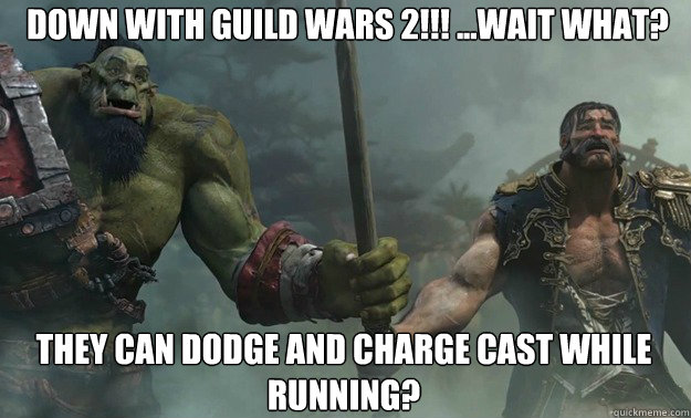 Down with Guild wars 2!!! ...Wait What? They can dodge and charge cast while running?