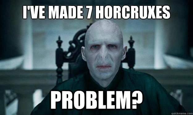 i've made 7 horcruxes problem?