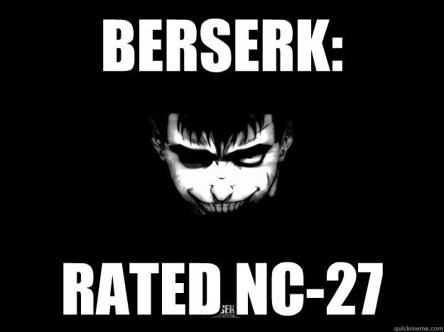Berserk: rated NC-27  berserk