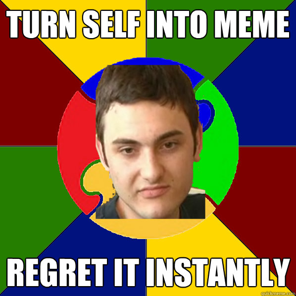 turn self into meme regret it instantly   Autistic Kid
