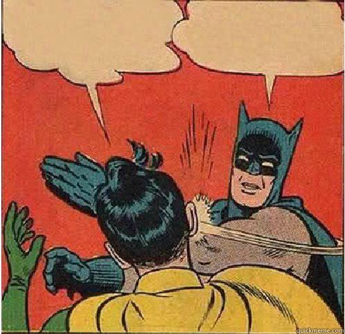 ZMPA HI MIPA DIKTA...... TUAI!!!! Batman Slapping Robin