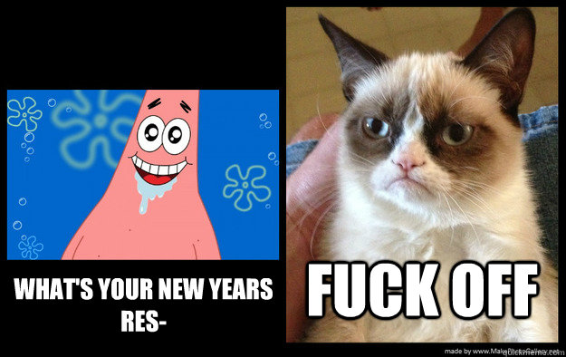 What's your New Years Res- Fuck off - What's your New Years Res- Fuck off  Misc