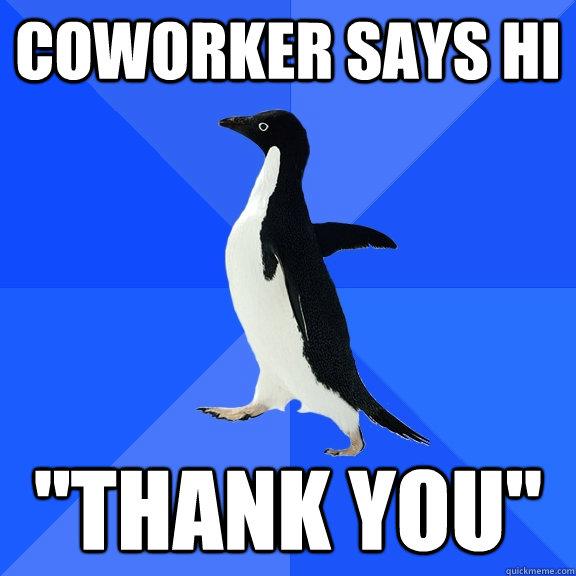 Coworker says hi