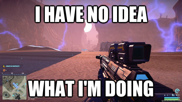 i have no idea what i'm doing - i have no idea what i'm doing  Planetside 2