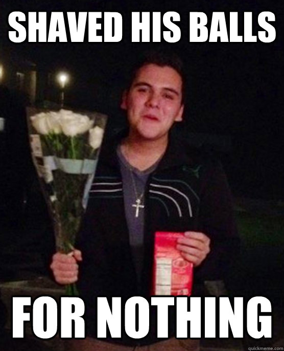 Shaved his balls for nothing