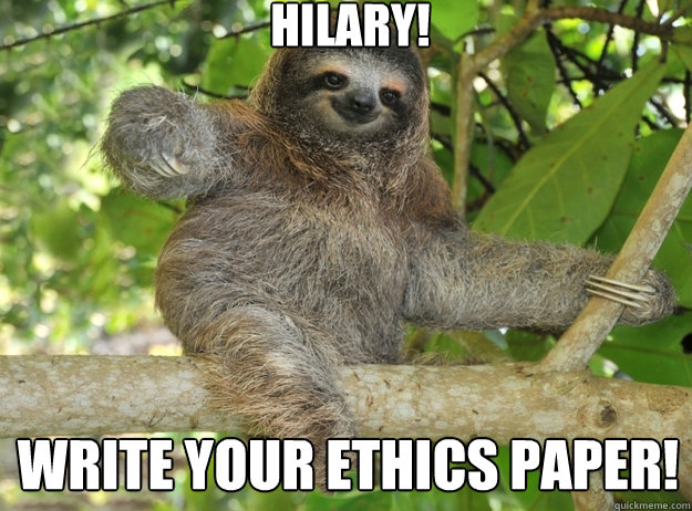 Hilary! write your ethics paper! - Hilary! write your ethics paper!  Sloth menthols