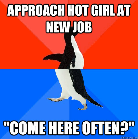 Approach hot girl at new job