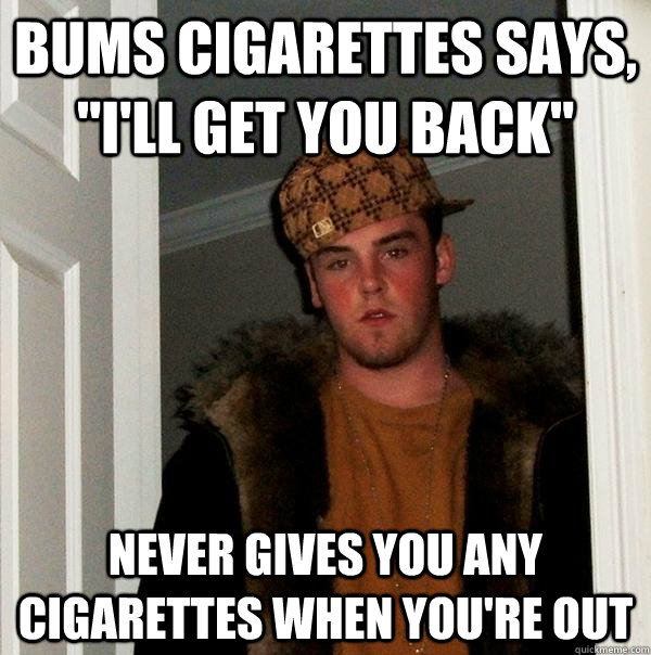 bums cigarettes says,
