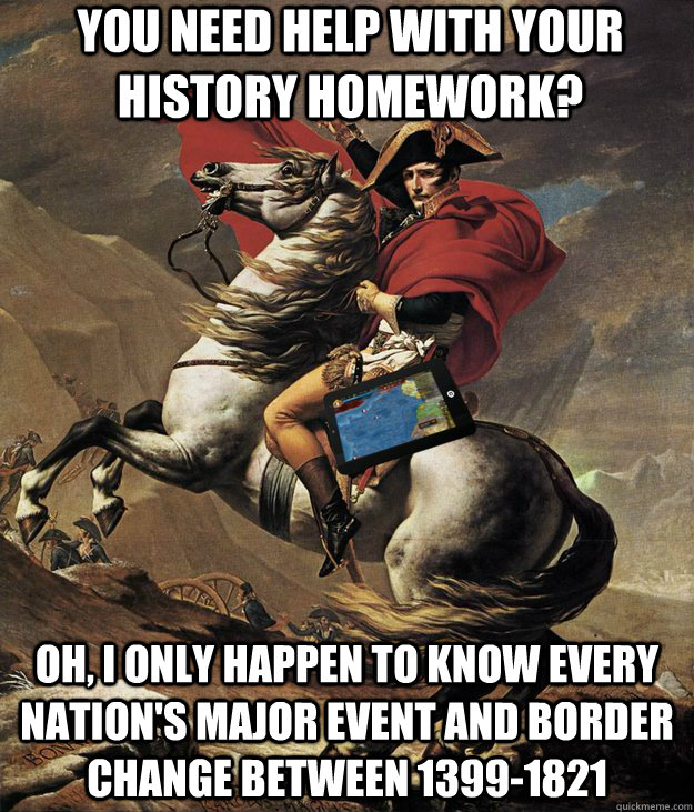 You need help with your history homework? oh, I only happen to know every nation's major event and border change between 1399-1821 - You need help with your history homework? oh, I only happen to know every nation's major event and border change between 1399-1821  eu3 tablet edition