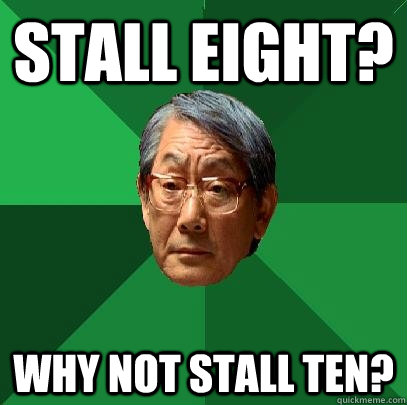 Stall eight? Why not stall ten?  High Expectations Asian Father