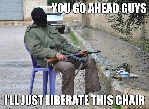 I'll just liberate this chair You go ahead guys