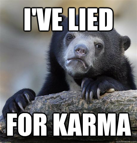 I've lied For Karma - I've lied For Karma  Confession Bear