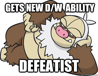 Gets New D/w  Ability Defeatist -  Gets New D/w  Ability Defeatist  Bad Luck Slaking