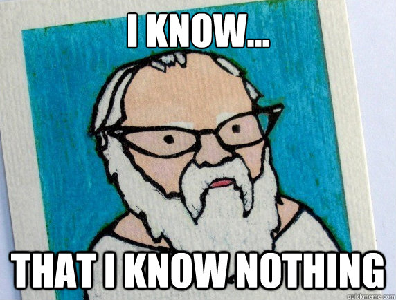 I know... that I know nothing  Hipster Socrates