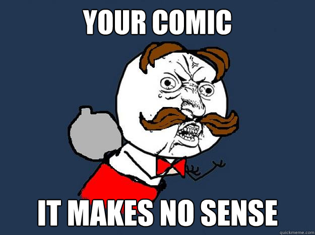 YOUR COMIC IT MAKES NO SENSE