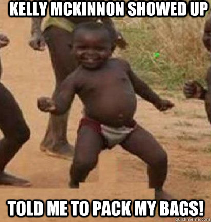 Kelly McKinnon Showed Up Told me to pack my bags! - Kelly McKinnon Showed Up Told me to pack my bags!  dancing african baby