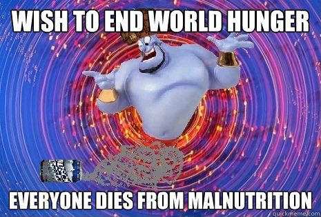 Wish to end world hunger everyone dies from malnutrition
