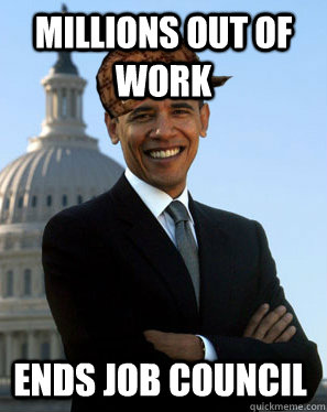 Millions Out of work ends job council  Scumbag Obama
