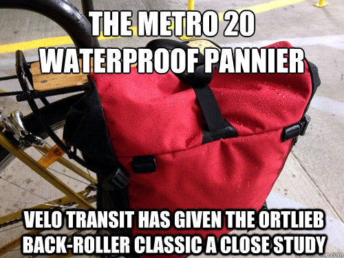 The Metro 20 Waterproof Pannier Velo Transit has given the Ortlieb Back-Roller Classic a close study - The Metro 20 Waterproof Pannier Velo Transit has given the Ortlieb Back-Roller Classic a close study  Misc