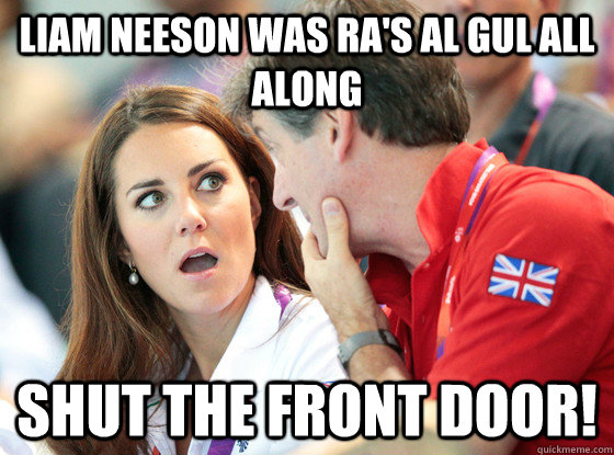 Liam Neeson was Ra's al Gul all along Shut The Front Door!