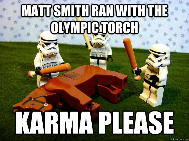 Matt Smith Ran with the olympic torch Karma please