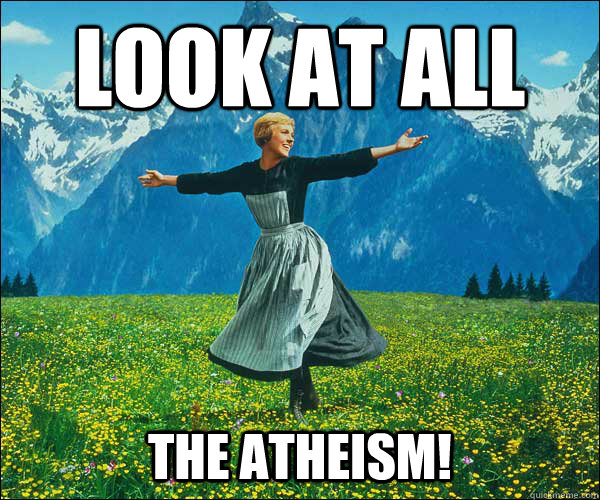 look at all   the atheism! - look at all   the atheism!  Sound of Music