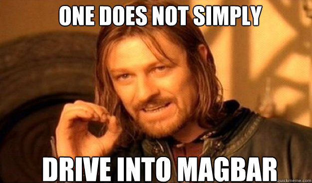 One does not simply drive into MAGBAR