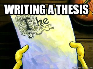 English Essays For Students Writing A Thesis  Writing A Thesis Spongebob Meme Essay Procrastination Personal Narrative Essay Examples High School also Classification Essay Thesis Writing A Thesis  Spongebob Meme Essay Procrastination  Quickmeme High School Entrance Essay Examples