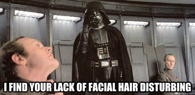 Super I Find Your Lack Of Facial Hair Disturbing Darth Vader Force Hairstyle Inspiration Daily Dogsangcom