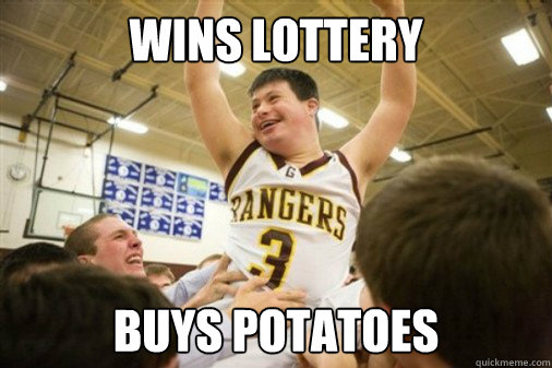 wins lottery  buys potatoes