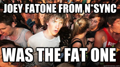 JOEY FATONE FROM N*SYNC WAS THE FAT ONE  - JOEY FATONE FROM N*SYNC WAS THE FAT ONE   Sudden Clarity Clarence