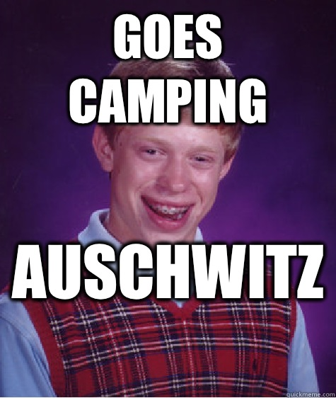 Bad Camping Memes Goes Camping Auschwitz Bad