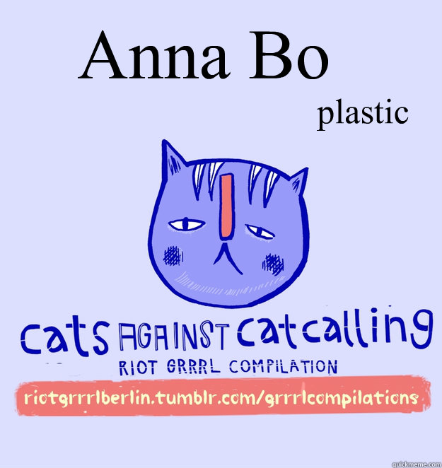 Anna Bo plastic  cats against catcalling