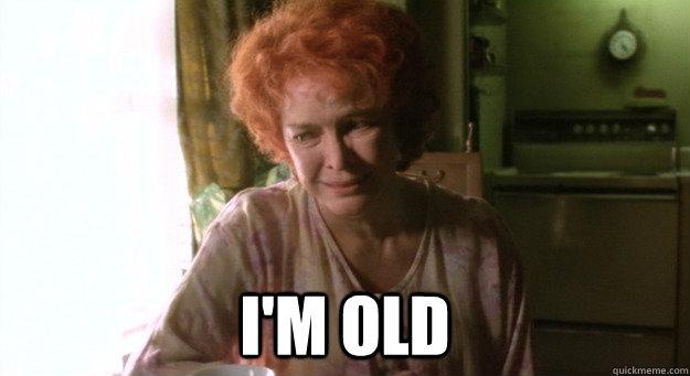 I'm Old -  I'm Old  Misc