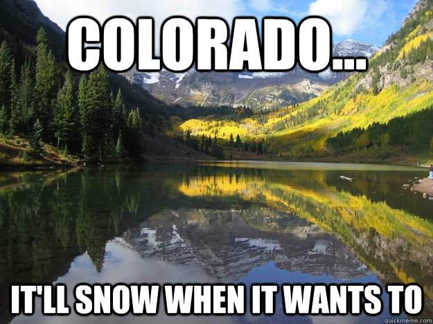 20 Hilarious Colorado Memes, Crazy Spring Edition | Westword