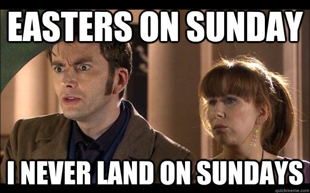 Easters on Sunday i never land on sundays - Easters on Sunday i never land on sundays  Misc